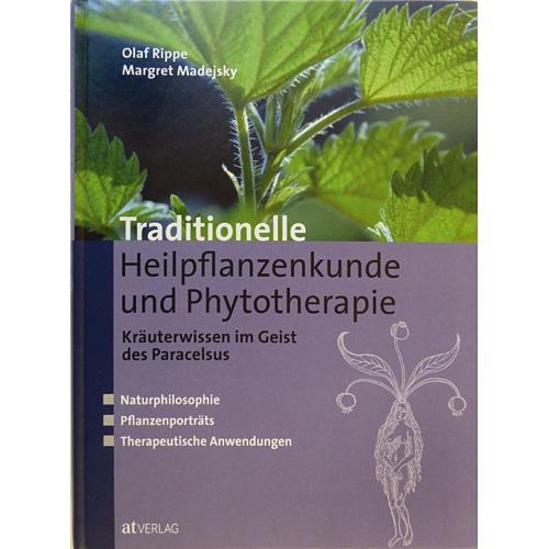 Traditionelle Heilpflanzenkunde und Phytotherapie