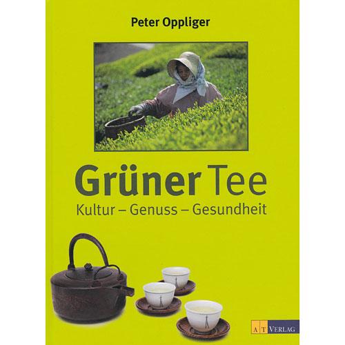 Grüner Tee: Kultur-Genuss-Gesundheit